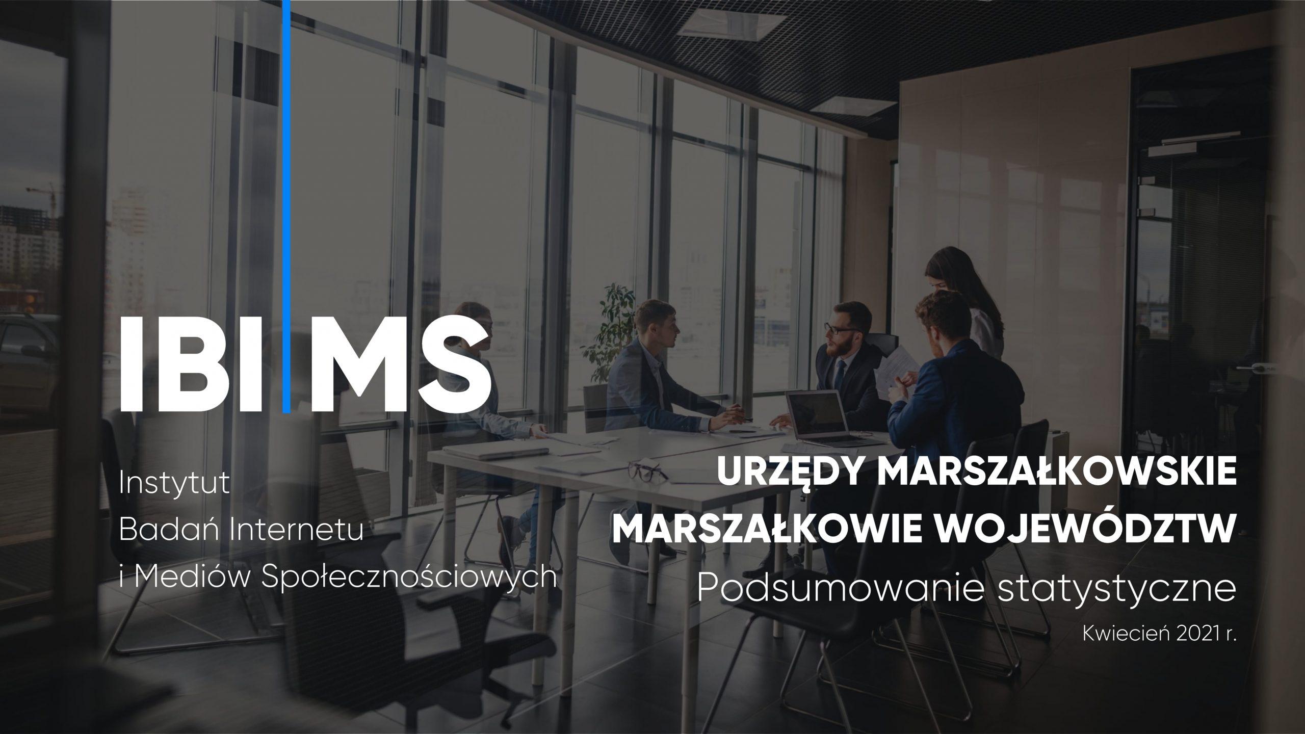 Marszałkowie i urzędy marszałkowskie na Facebooku – Raport IBIMS kwiecień 2021