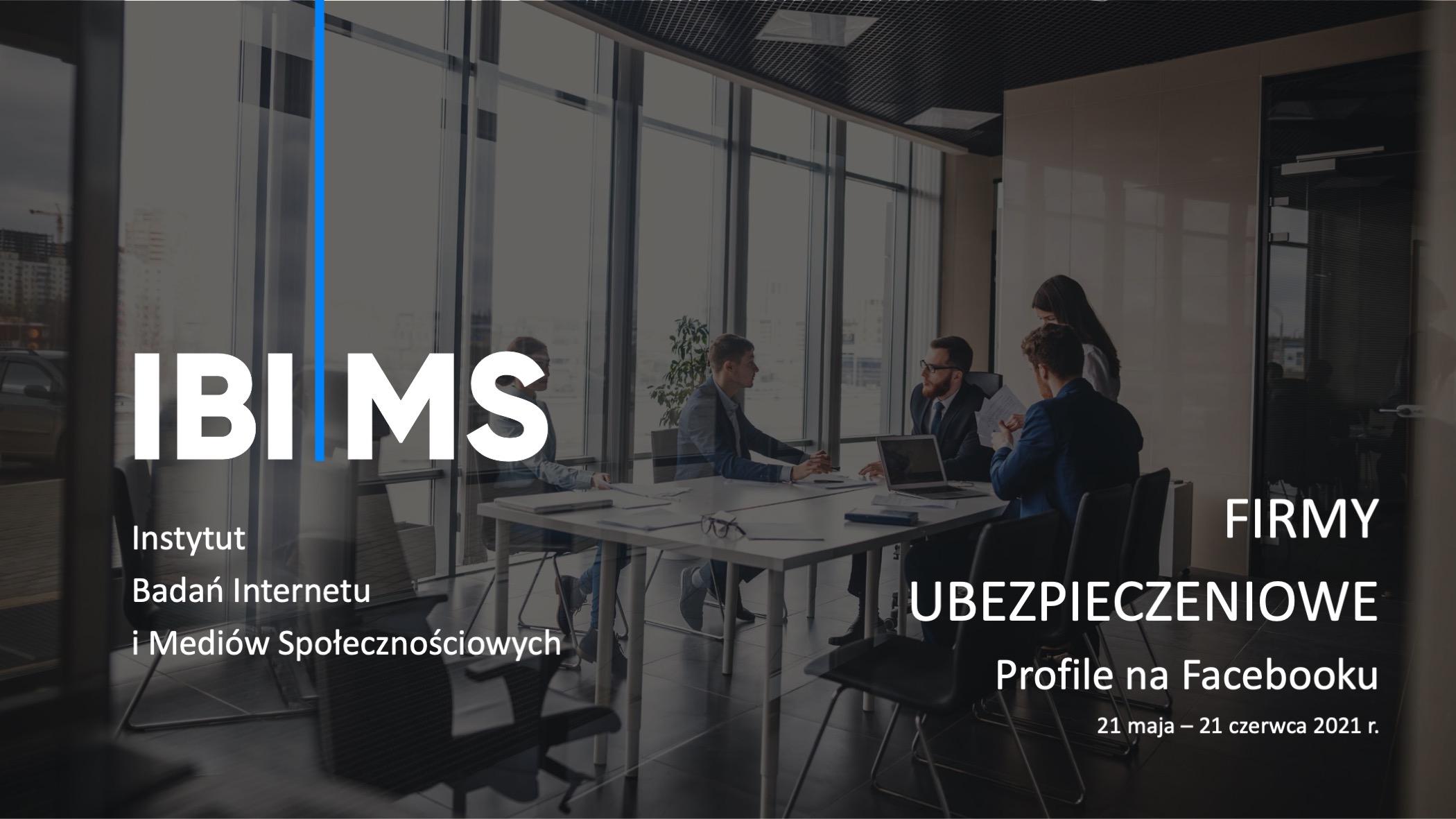 Marki ubezpieczeniowe na Facebooku – raport IBIMS maj-czerwiec 2021