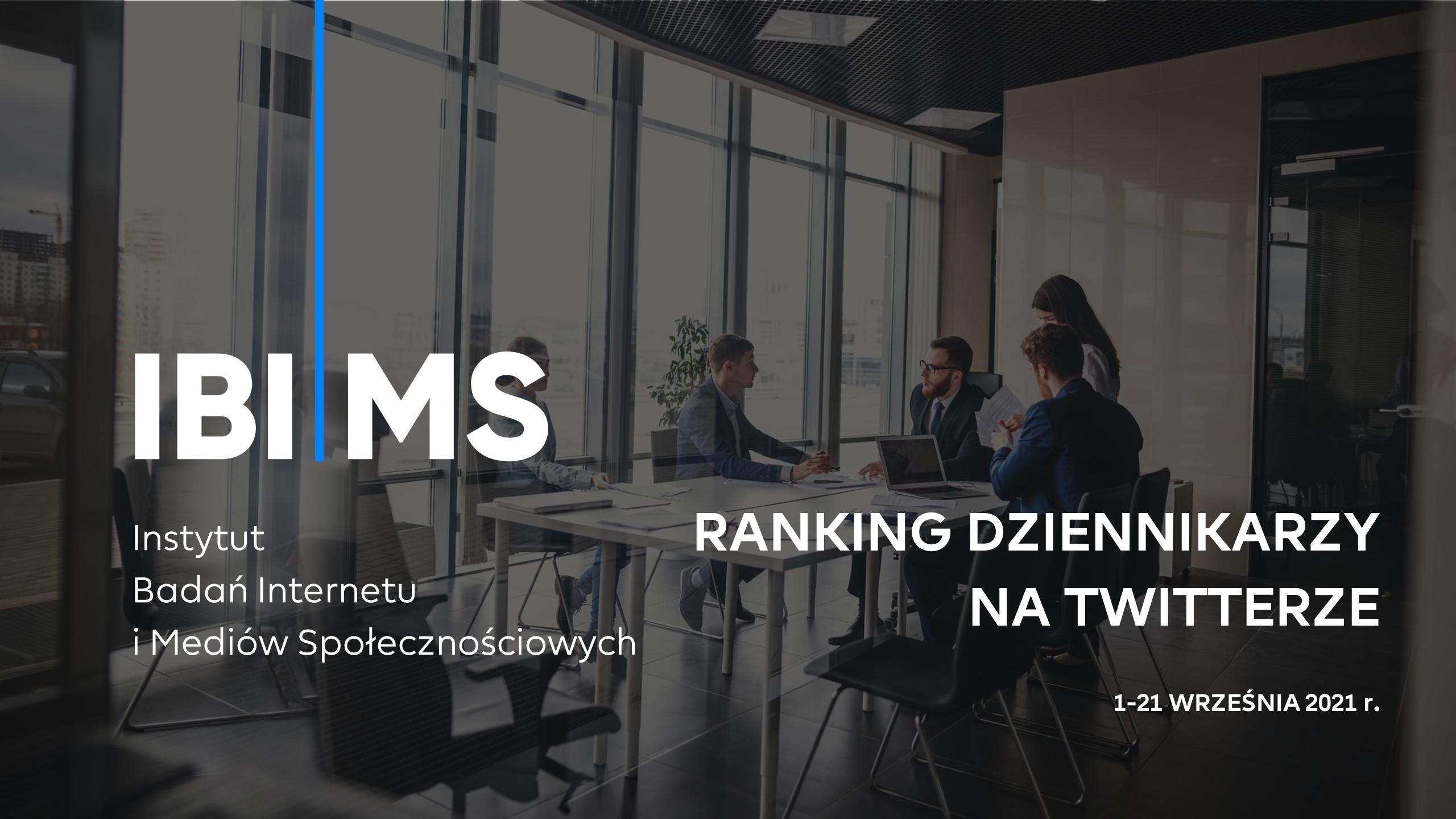 Ranking – aktywność dziennikarzy na Twitterze (1-21 września 2021).