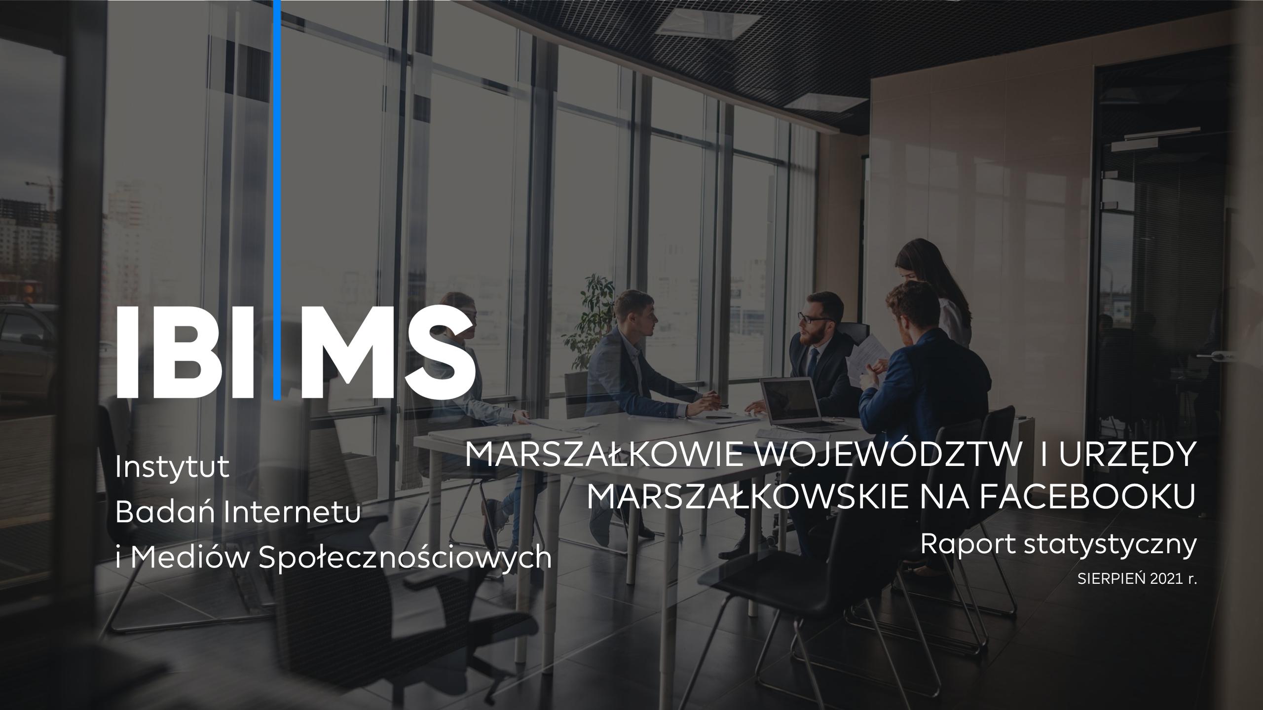 Marszałkowie województw i urzędy marszałkowskie na Facebooku – Raport IBIMS sierpień 2021