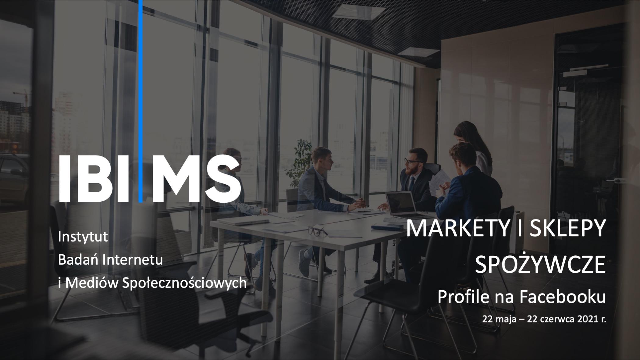 FMCG na Facebooku – raport IBIMS maj-czerwiec 2021
