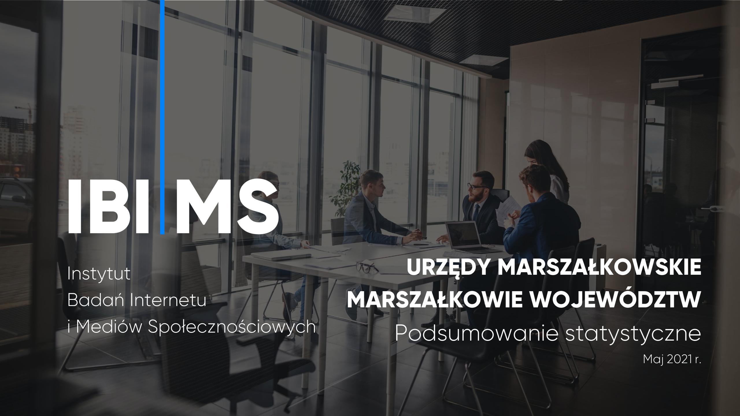 Marszałkowie i urzędy marszałkowskie na Facebooku – Raport IBIMS maj 2021
